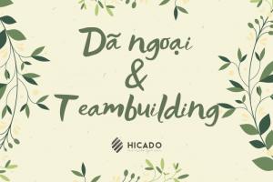 Dã ngoại và teambuilding – Hicado