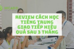 Học tiếng Trung giao tiếp Hicado